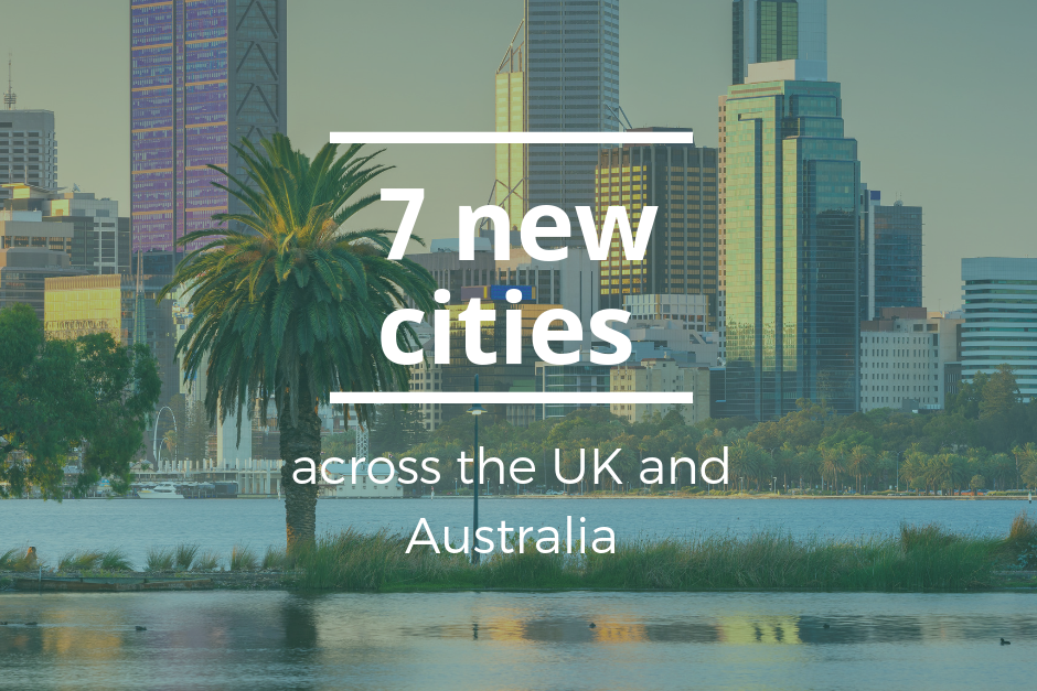 7 new cities across UK and Australia